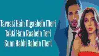Tarasti Hai Nigahen Lyrics
