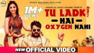 Tu Ladki Hai Oxygen Nahi Song Lyrics