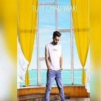 Tutt Chali Yaari